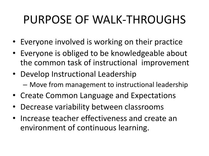 PURPOSE OF WALK-THROUGHS