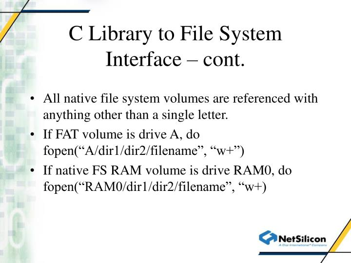 C Library to File System Interface – cont.