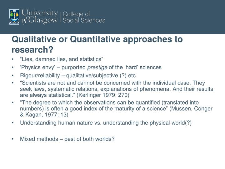Qualitative or Quantitative approaches to research?