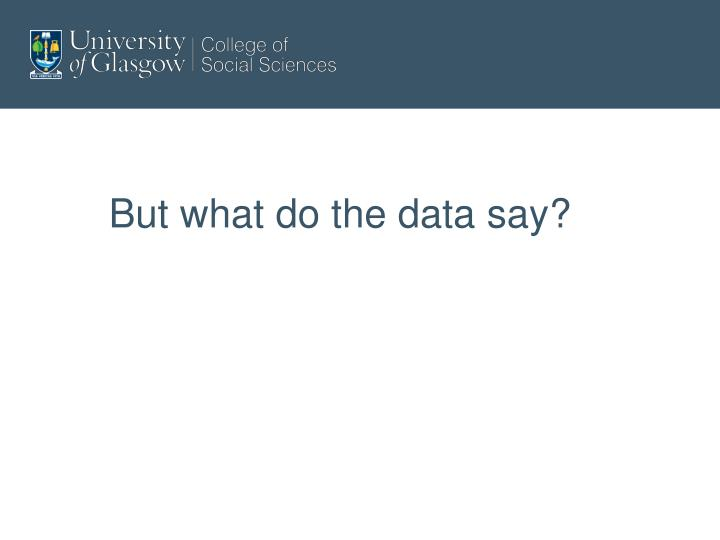 But what do the data say?