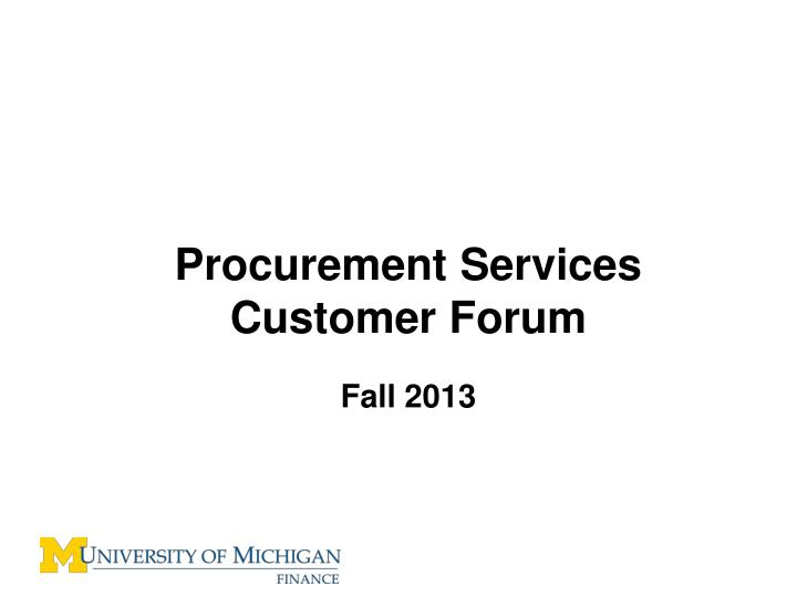 Procurement services customer forum fall 2013