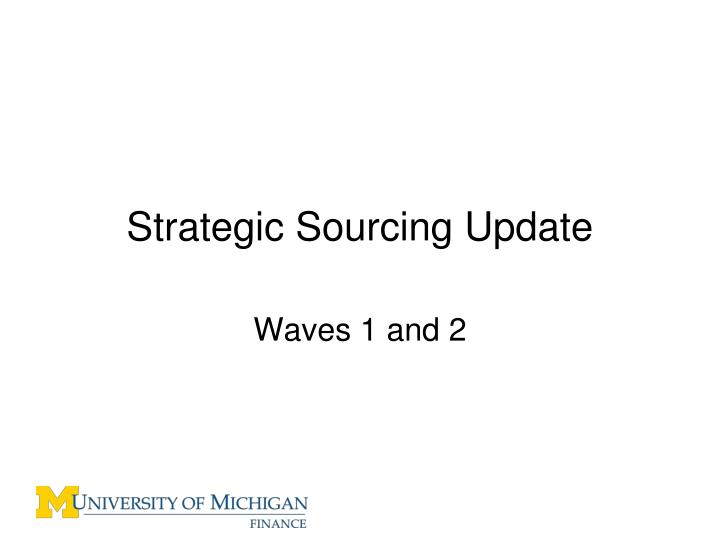 Strategic Sourcing Update