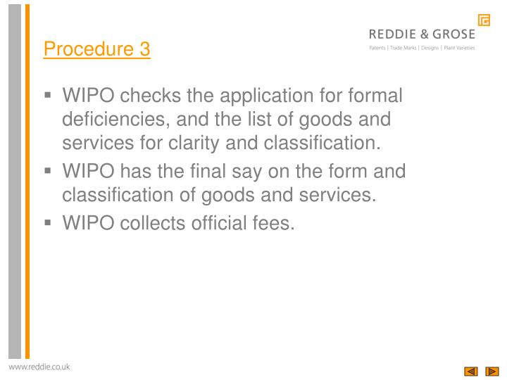 WIPO checks the application for formal deficiencies, and the list of goods and services for clarity and classification.