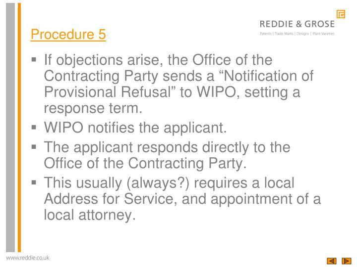 "If objections arise, the Office of the Contracting Party sends a ""Notification of Provisional Refusal"" to WIPO, setting a response term."