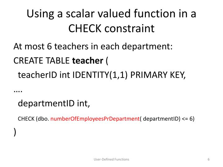 Using a scalar valued function in a CHECK constraint