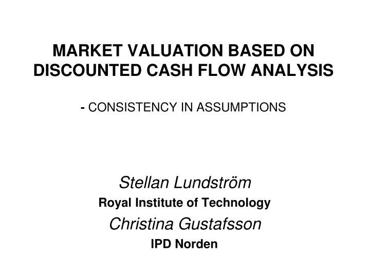 Market valuation based on discounted cash flow analysis consistency in assumptions
