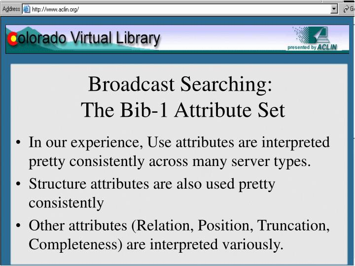 Broadcast Searching: