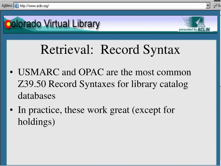 Retrieval:  Record Syntax