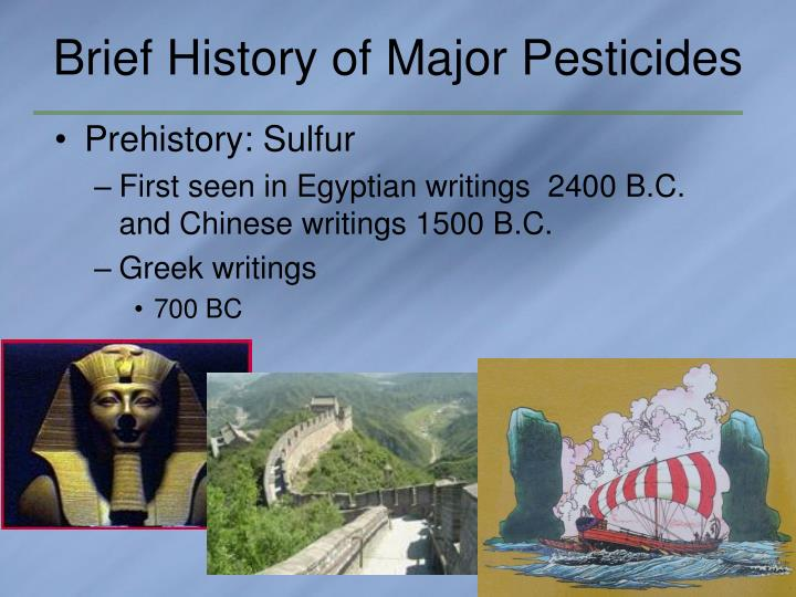Brief History of Major Pesticides