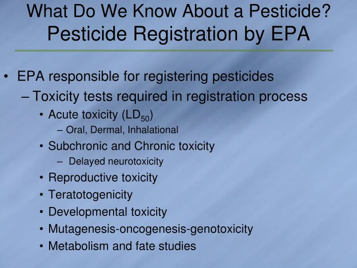 What Do We Know About a Pesticide?