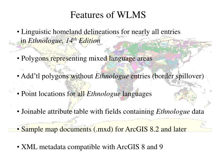 Features of WLMS