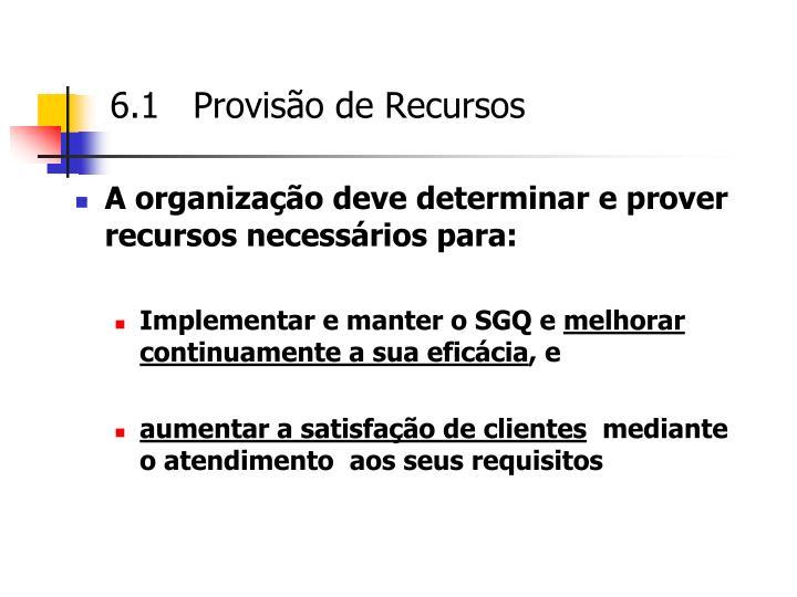 6.1   Provisão de Recursos