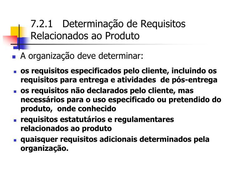 A organização deve determinar: