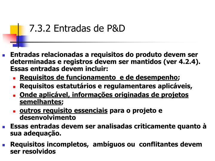 Entradas relacionadas a requisitos do produto devem ser determinadas e registros devem ser mantidos (ver 4.2.4). Essas entradas devem incluir: