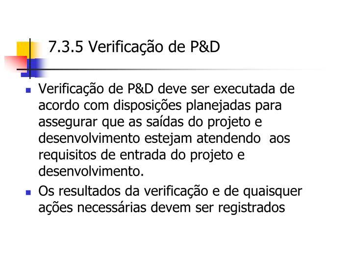 7.3.5 Verificação de P&D