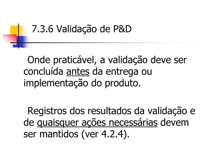 7.3.6 Validação de P&D