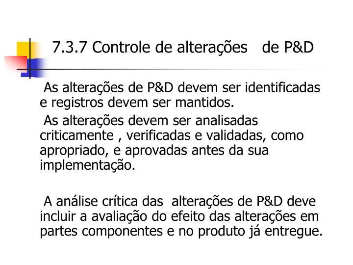 7.3.7 Controle de alterações   de P&D