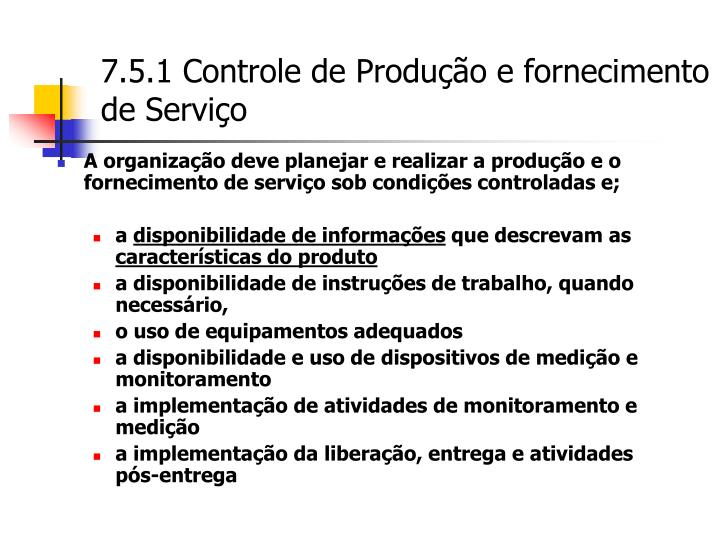 7.5.1 Controle de Produção e fornecimento de Serviço