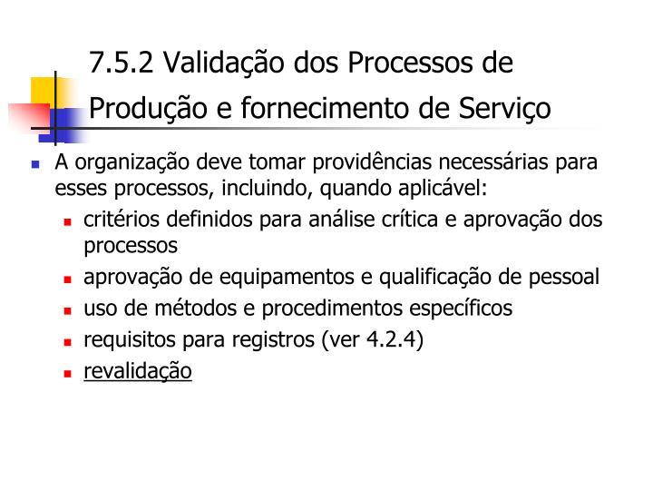 7.5.2 Validação dos Processos de Produção e fornecimento de Serviço
