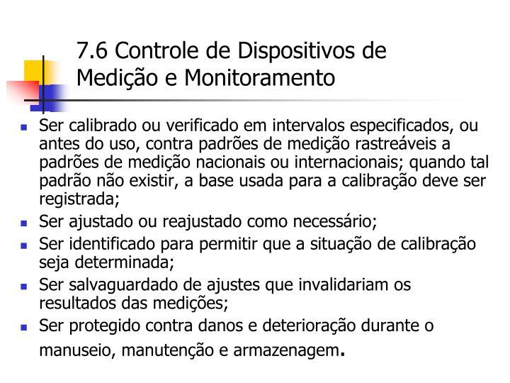 7.6 Controle de Dispositivos de Medição e Monitoramento