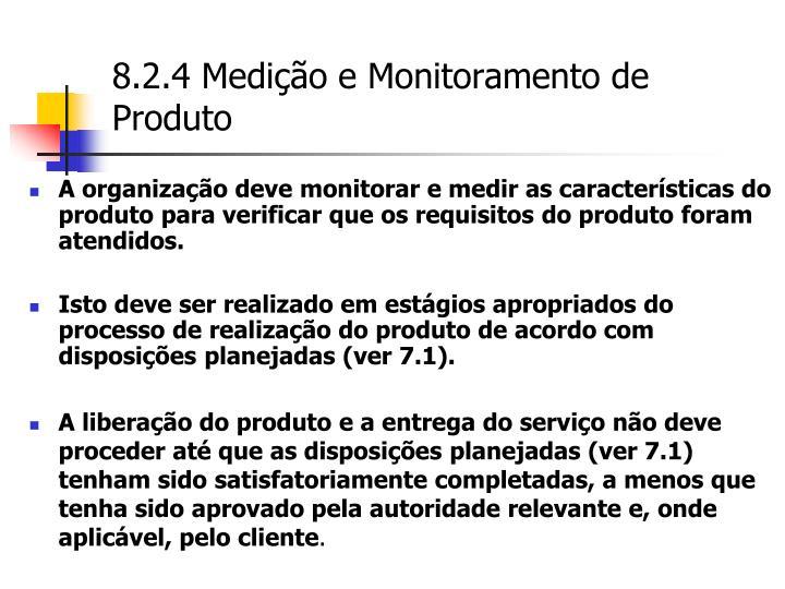 8.2.4 Medição e Monitoramento de Produto