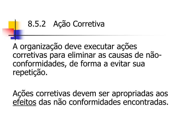 8.5.2   Ação Corretiva