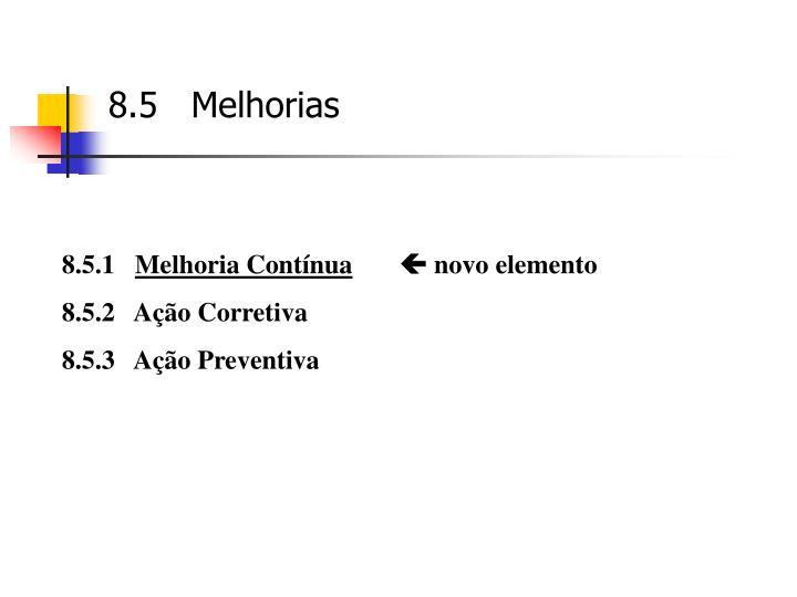 8.5   Melhorias