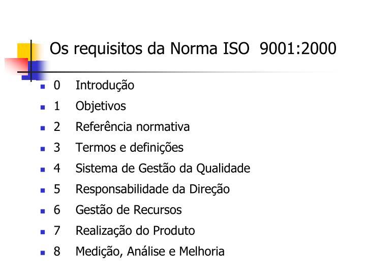 Os requisitos da Norma ISO  9001:2000