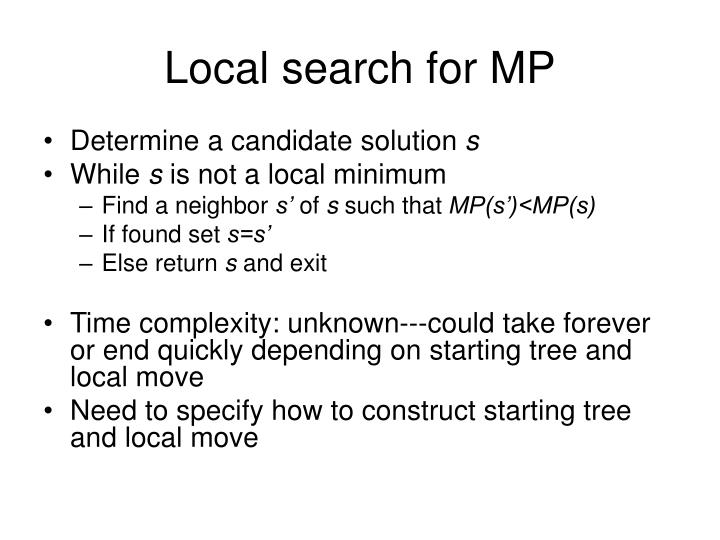 Local search for MP