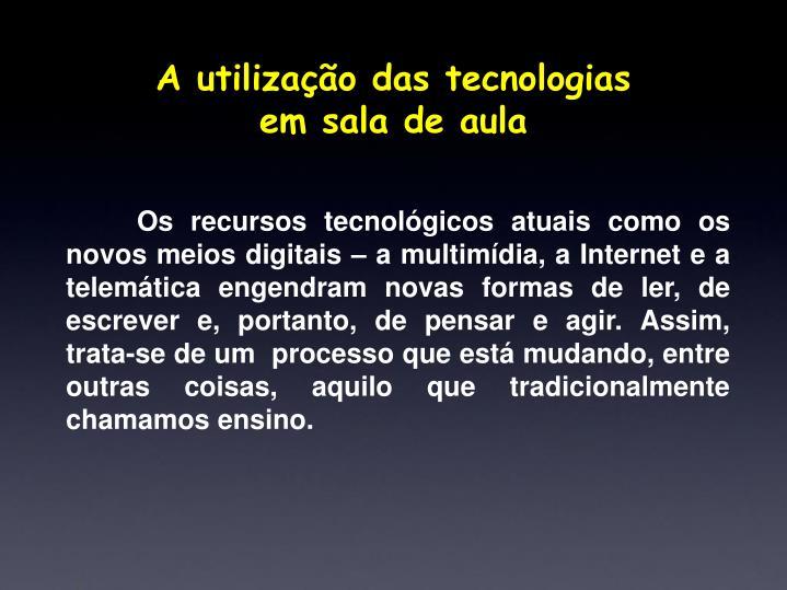 A utilização das tecnologias