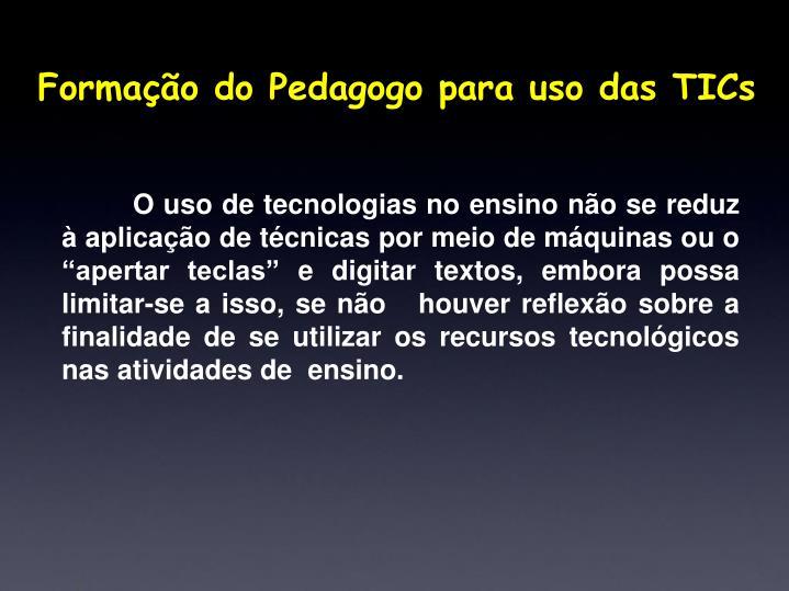 Formação do Pedagogo para uso das TICs