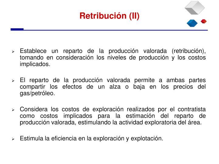 Establece un reparto de la producción valorada (retribución), tomando en consideración los niveles de producción y los costos implicados.