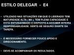 estilo delegar e4