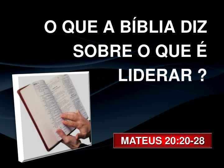 O QUE A BÍBLIA DIZ SOBRE O QUE É LIDERAR ?
