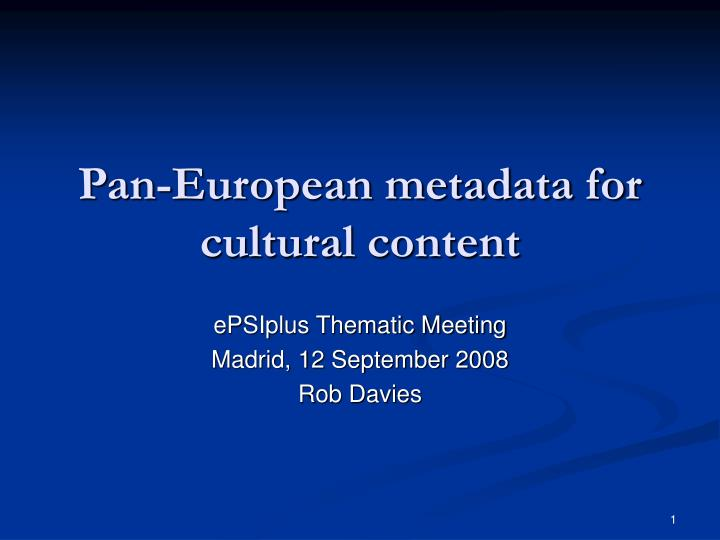 Pan european metadata for cultural content
