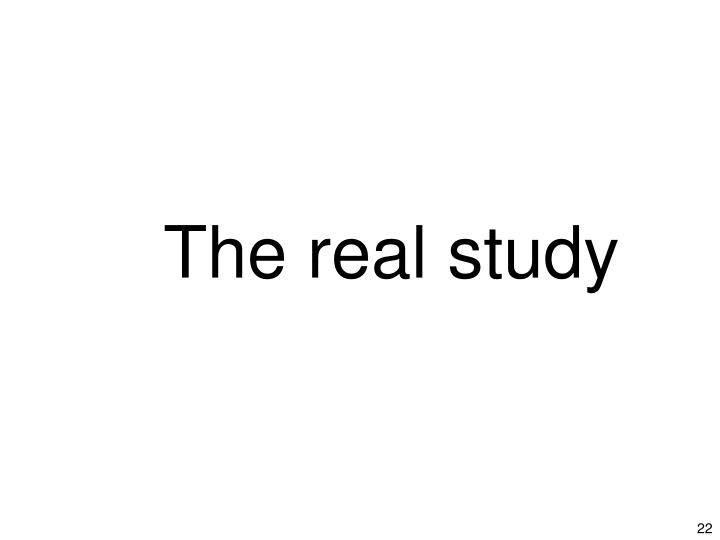 The real study