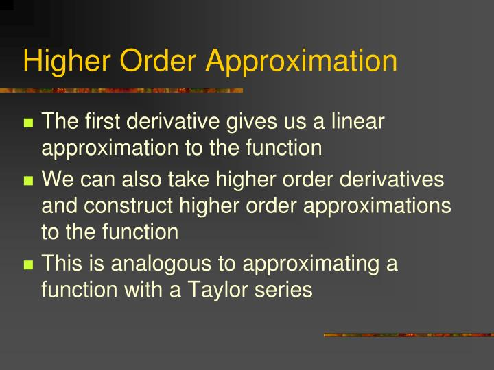 Higher Order Approximation