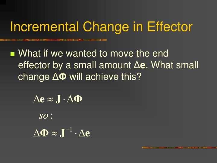 Incremental Change in Effector