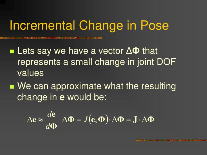 Incremental Change in Pose