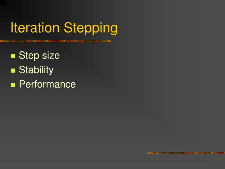 Iteration Stepping