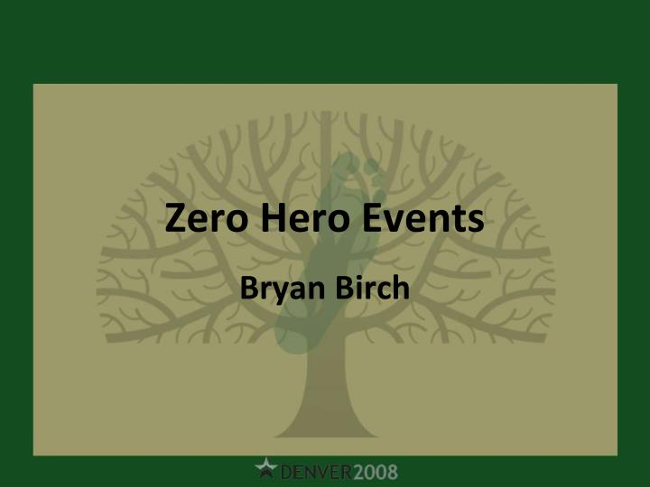 Zero Hero Events