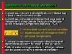 estimation of process variations