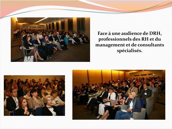 Face à une audience de DRH, professionnels des RH et du management et de consultants spécialisés.