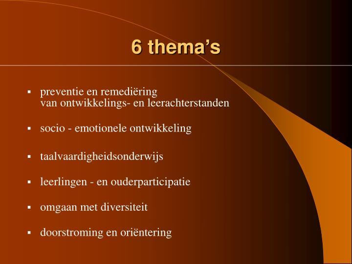 6 thema's