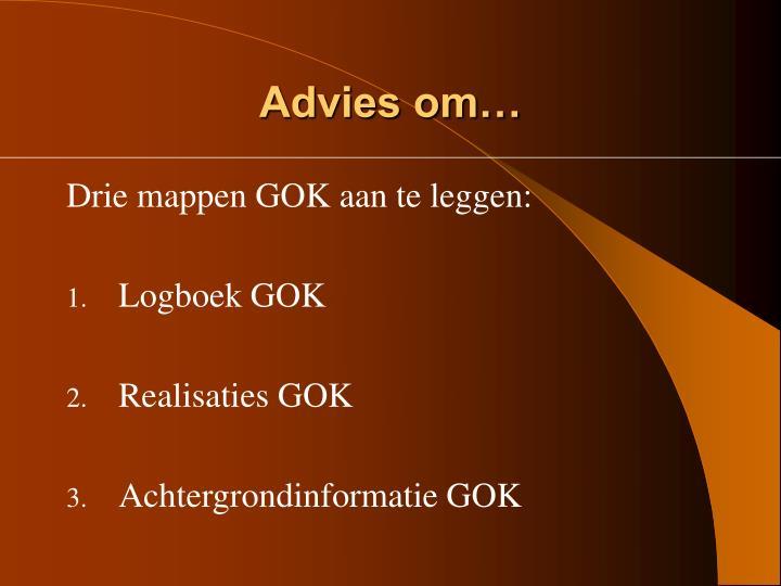 Advies om…