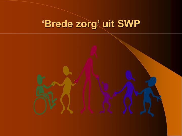 'Brede zorg' uit SWP