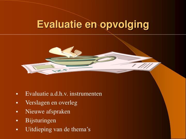 Evaluatie en opvolging