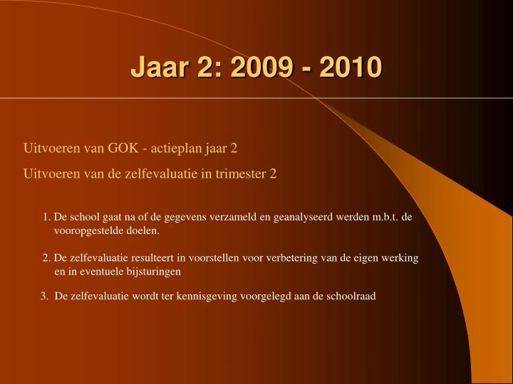Jaar 2: 2009 - 2010
