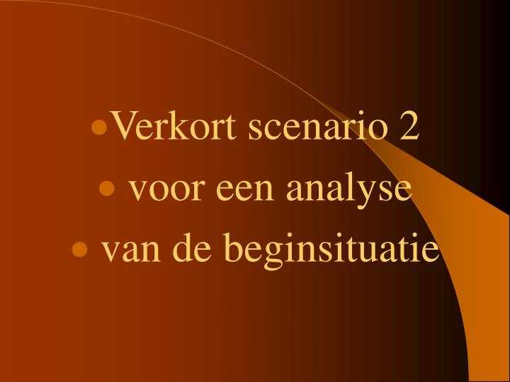 Verkort scenario 2