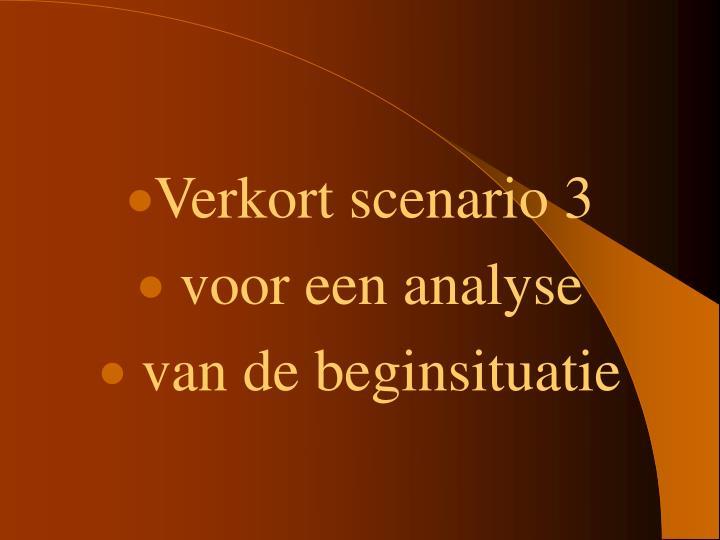 Verkort scenario 3